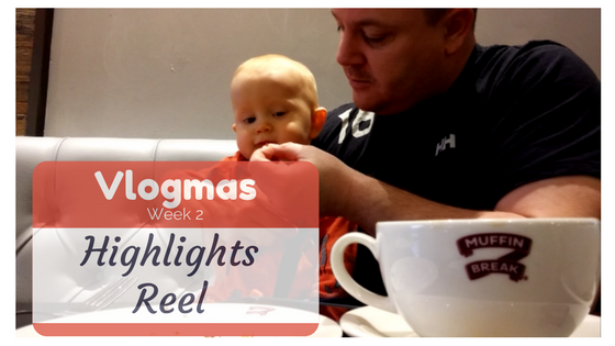 Vlogmas Week 2 Round-up